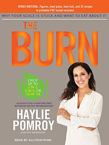The Burn: Why Your Scale is Stuck and What to eat About it (libro en Inglés)