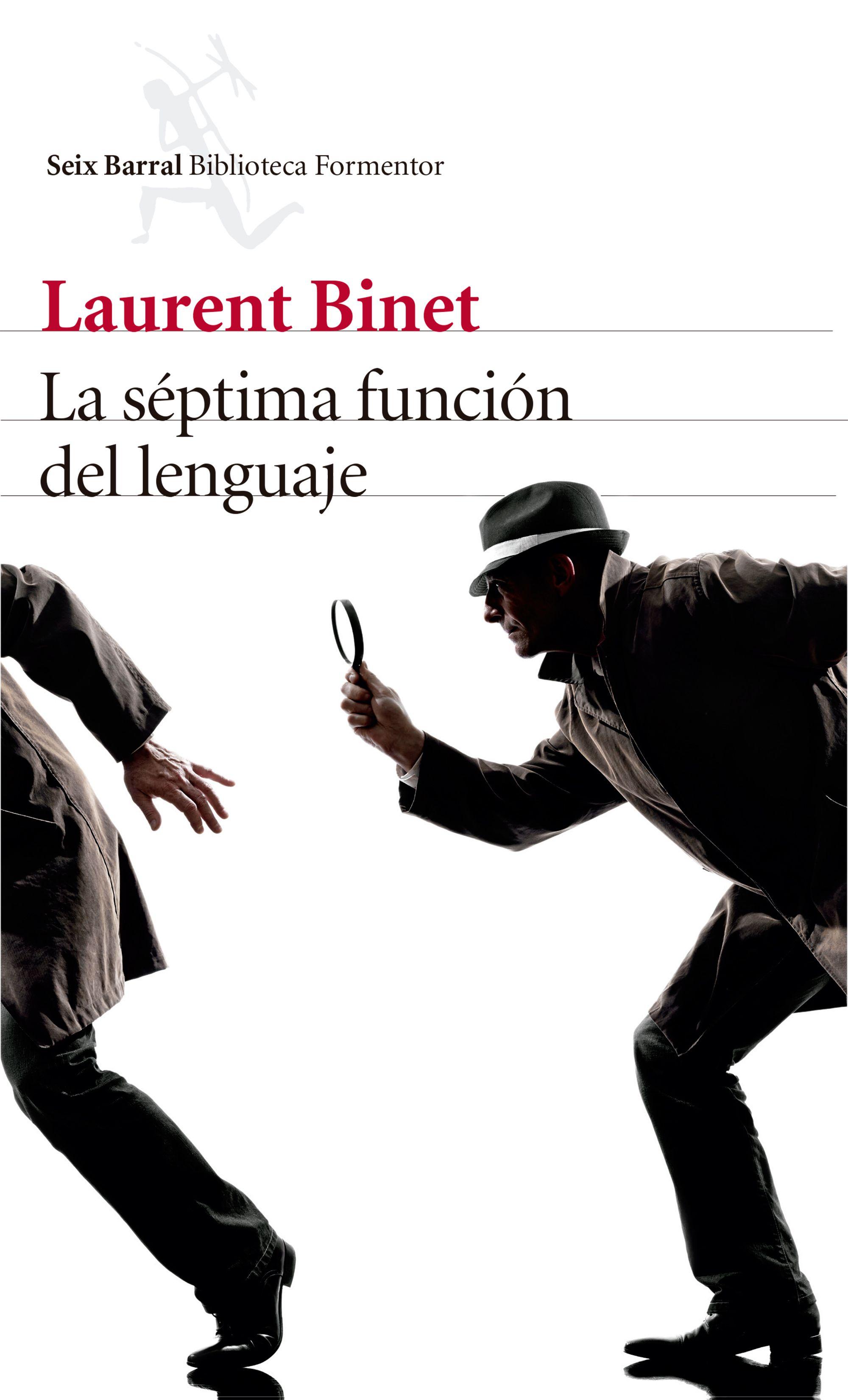 La Séptima Función del Lenguaje - Laurent Binet - Seix Barral