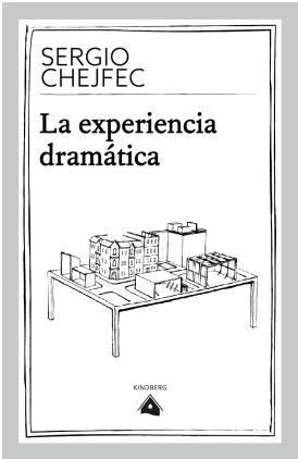 La Experiencia Dramática - Sergio Chejfec - Kindberg