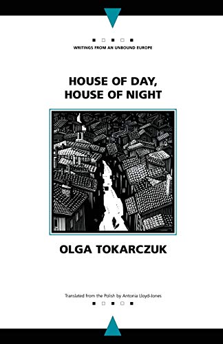 House of Day, House of Night (Writings From an Unbound Europe) (libro en Inglés) - Olga Tokarczuk - Northwestern Univ Pr