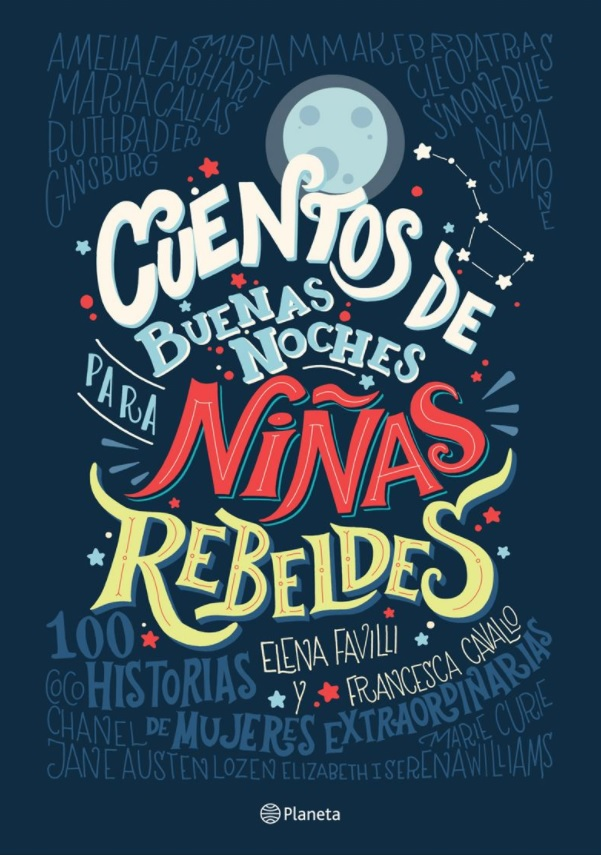 Cuentos de Buenas Noches Para Niñas Rebeldes - Elena Favilli - Planeta