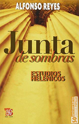 Junta de Sombras. Estudios Helénicos - Alfonso Reyes - Fondo De Cultura Económica