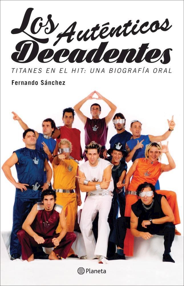 Los Auténticos Decadentes - Fernando Sanchez - Planeta