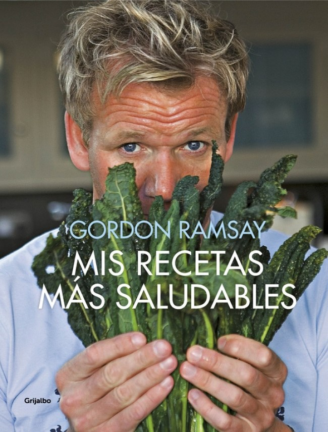 Mis Recetas más Saludables - Gordon Ramsay - Grijalbo