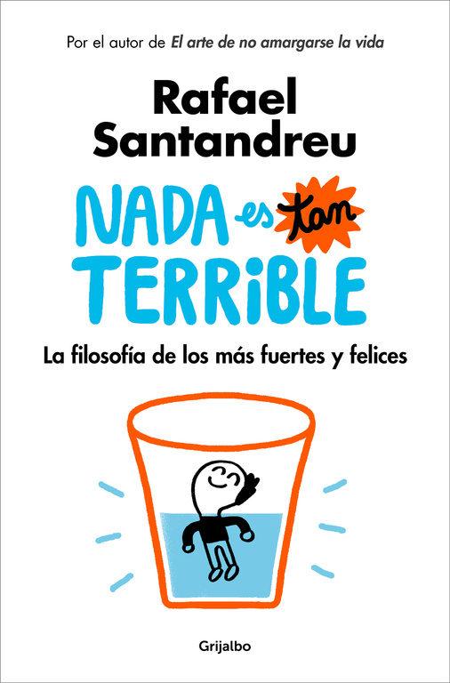 Nada es tan Terrible - Rafael Santandreu - Grijalbo