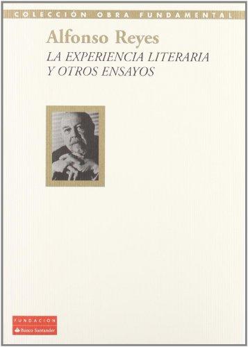 La Experiencia Literaria y Otros Ensayos - Alfonso Reyes - Fundación Banco Santander