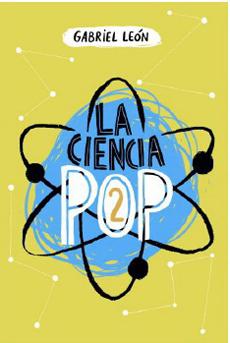 La Ciencia pop #2 - Gabriel León - Sudamericana