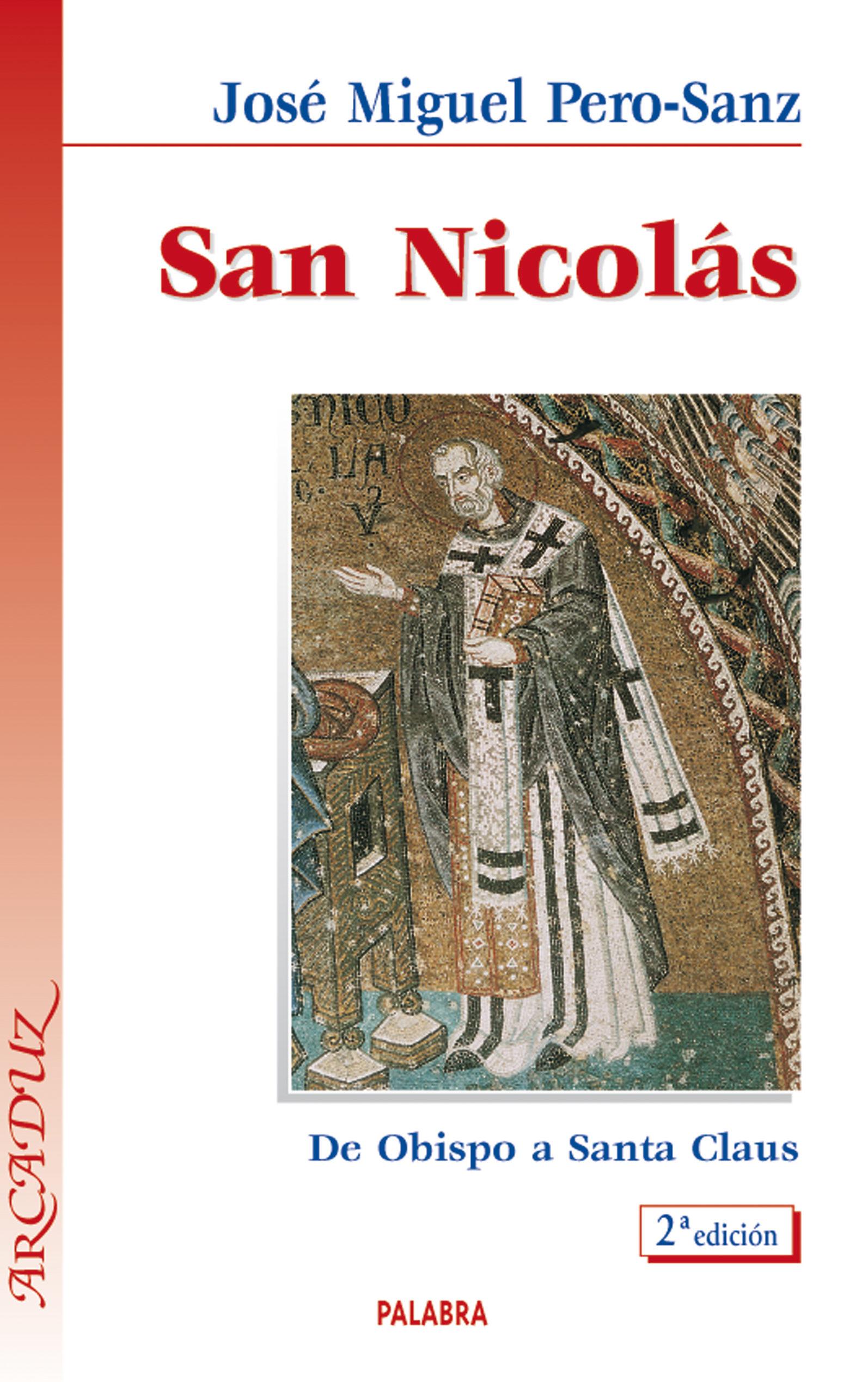 San Nicolás: De Obispo a Santa Claus - josé miguel pero-sanz - palabra