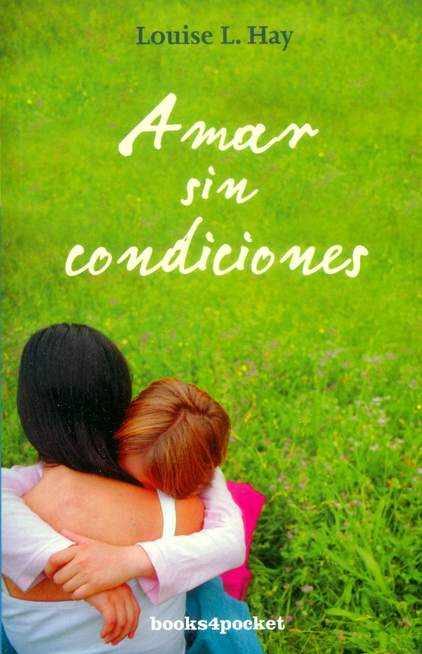 Amar sin Condiciones - Louise Hay - Books4Pocket