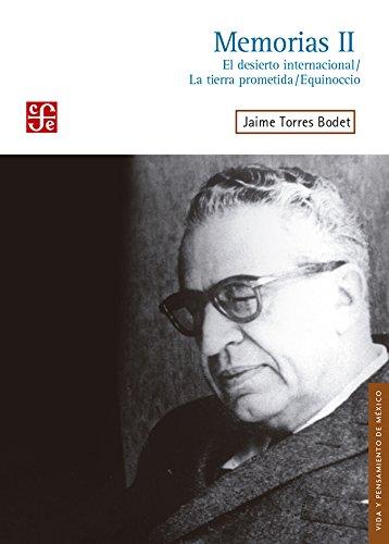 Memorias ii. El Desierto Internacional - Jaime Torres Bodet - Fondo De Cultura Económica