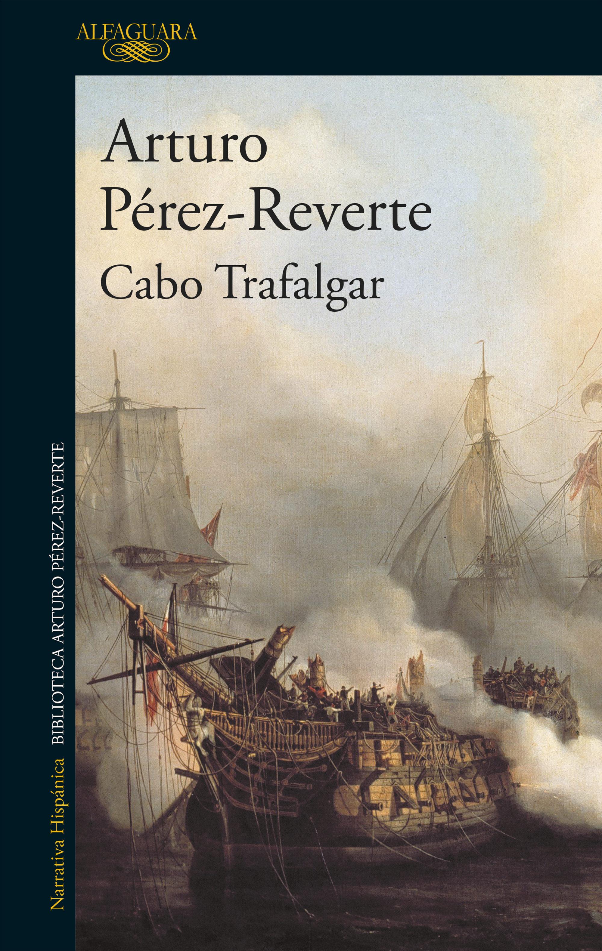 Cabo Trafalgar - ARTURO PEREZ-REVERTE - Alfaguara