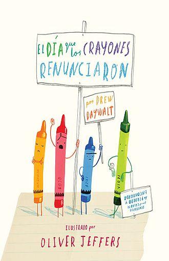 El día que los Crayones Renunciaron - Drew Daywalt - Fondo De Cultura Economica