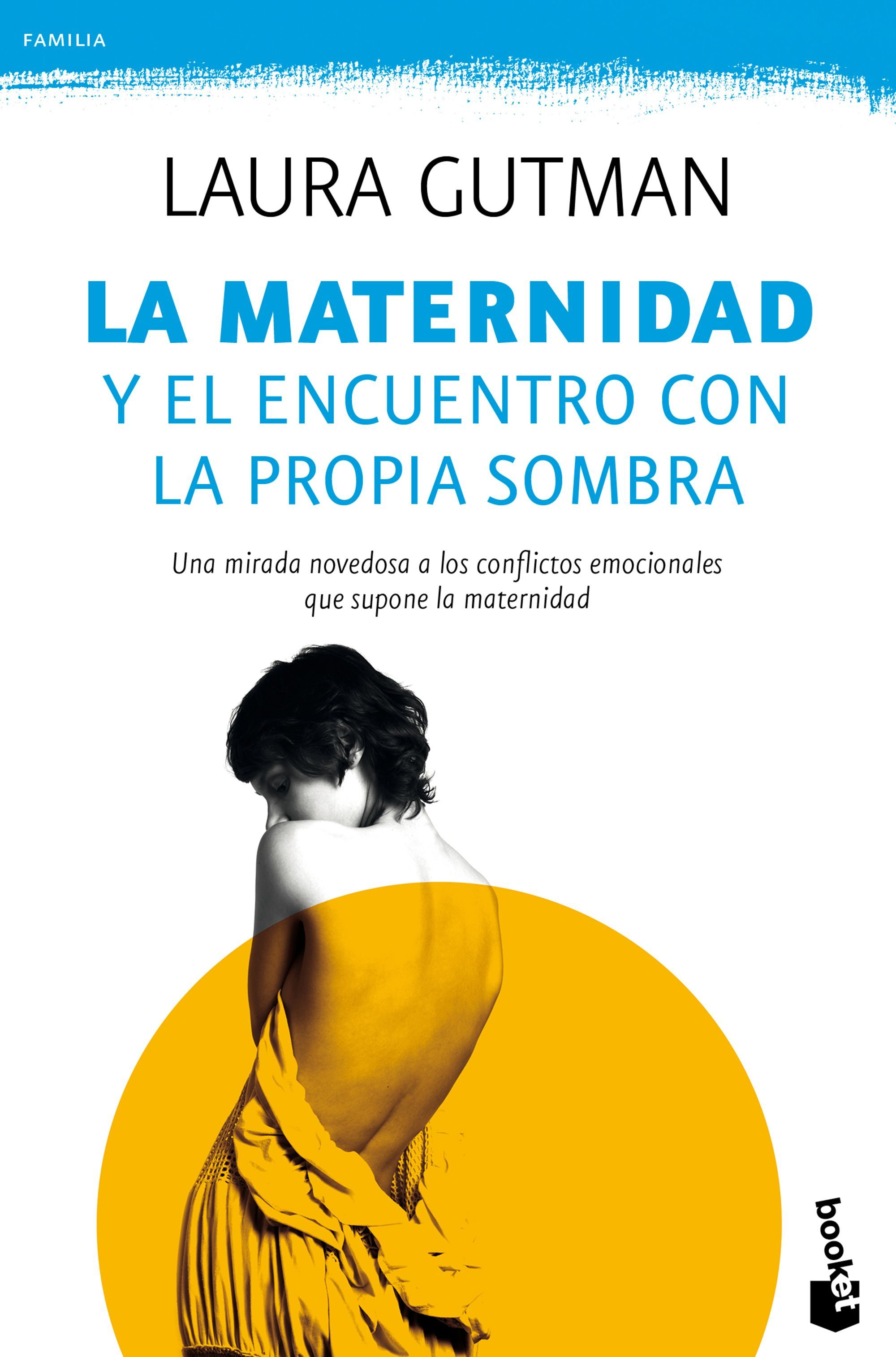 La Maternidad y el Encuentro con la Propia Sombra - Laura Gutman - Booket