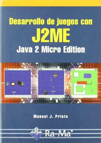Desarrollo de Juegos con J2Me: Java 2 Micro Edition - Manuel J. Prieto - Ra Ma