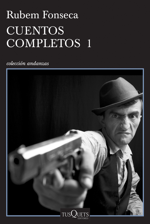 Cuentos Completos 1 - Rubem Fonseca - Tusquets