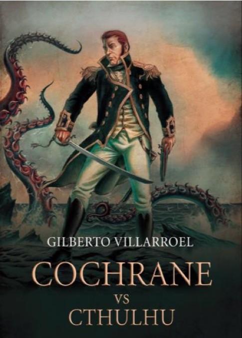 Lord Cochrane vs Chultu - Gilberto Villarroel - Suma