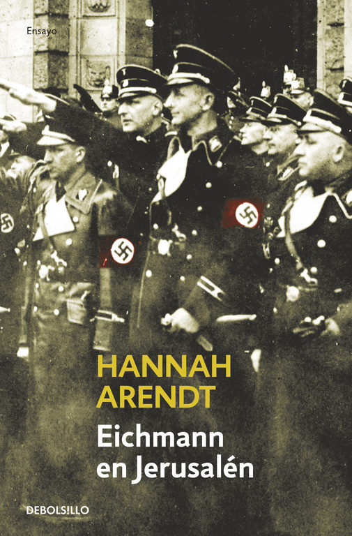 Eichmann en Jerusalen - Hannah Arendt - Debolsillo