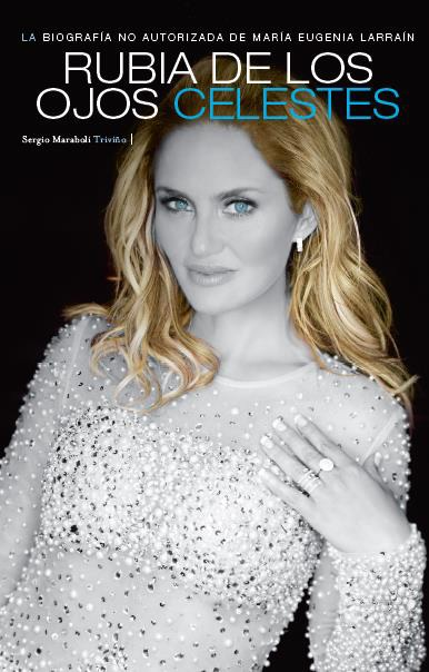 portada Rubia  de los Ojos Celestes (Biografía no Autorizada Kenita Larraín) - Sergio Maraboli - Sin Información