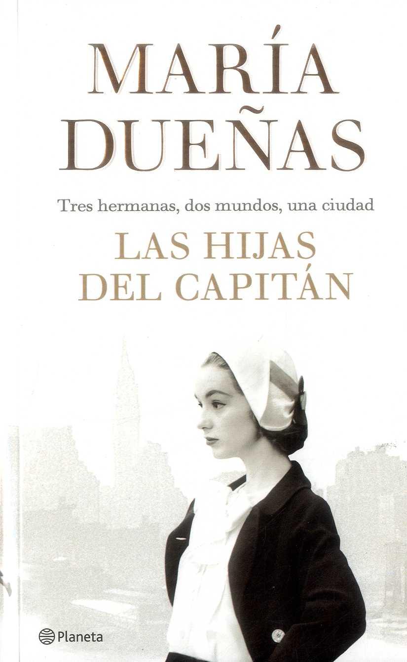 Las Hijas del Capitán - María Dueñas - Planeta