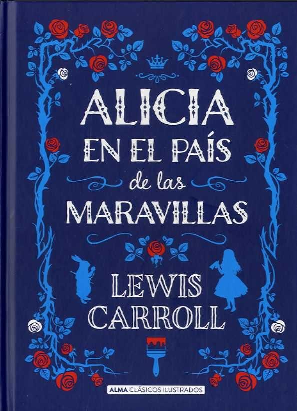 Alicia en el País de las Maravillas - Lewis Carroll - Alma