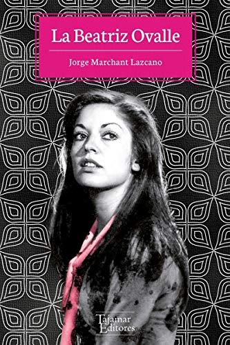La Beatriz Ovalle - Jorge Marchant Lazcano - Tajamar