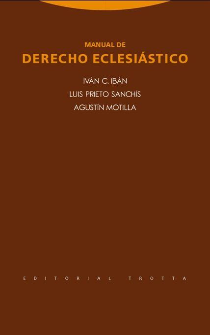 Manual de Derecho Eclesiástico - Iván C. Iban; Luis Prieto Sanchís; Agustín Motilla - Trotta