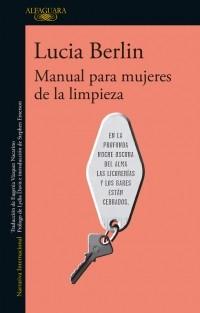 Manual Para Mujeres de la Limpieza - Lucia Berlin - Alfaguara