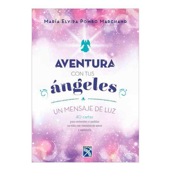 Aventura con tus Angeles un Mensaje de luz - María Elvira Pombo Marchand - Diana