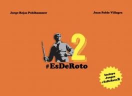 EsDeRoto (#Es de Roto 2) - Jorge Rojas Pohlhammer / Juan Pablo Villagra - Plaza & Janés