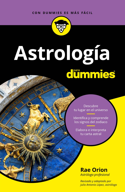 Astrología Para Dummies - Rae Orion - Para Dummies