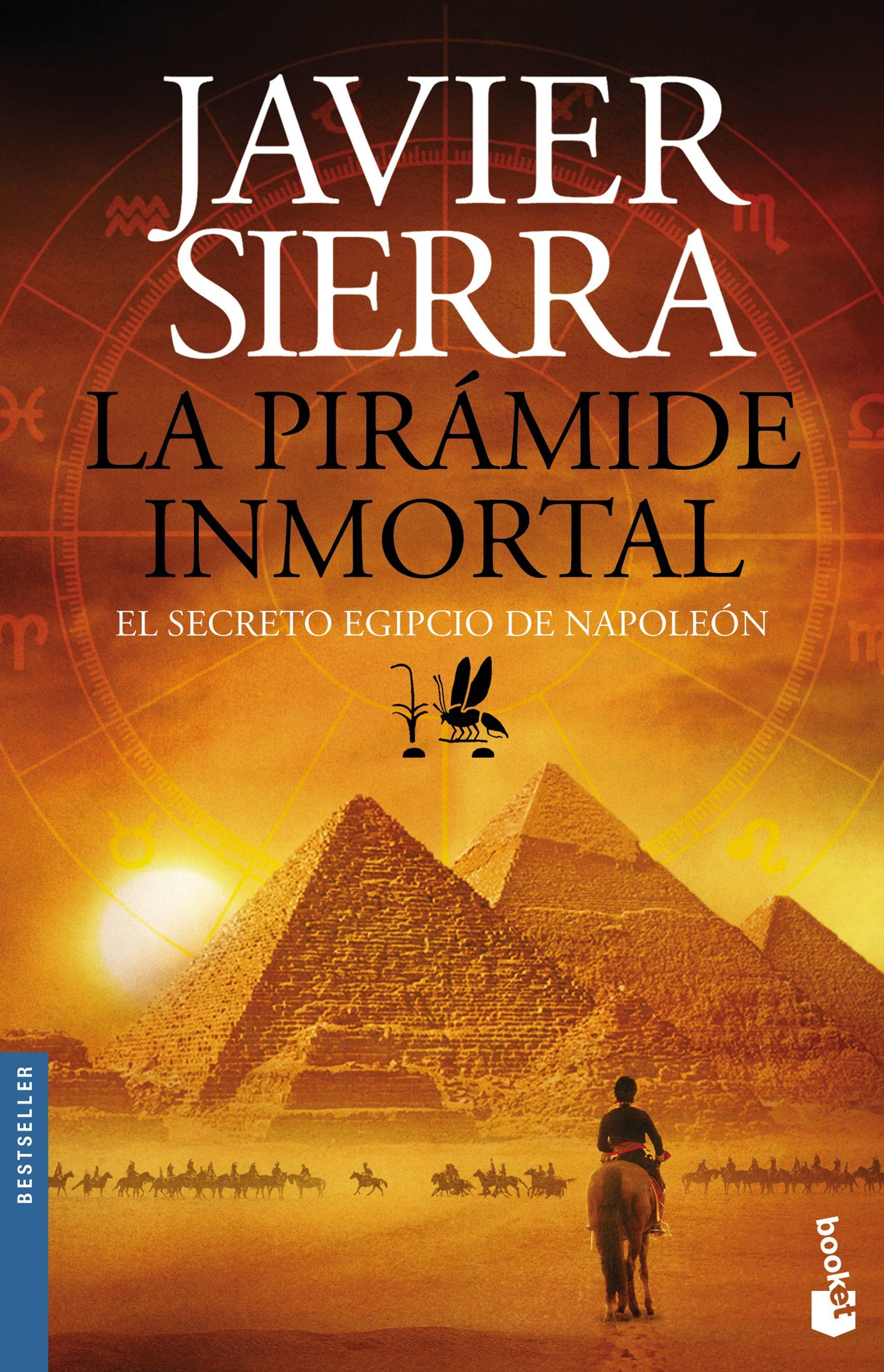 La Pirámide Inmortal: El Secreto Egipcio de Napoleón (Biblioteca Javier Sierra) - Javier Sierra - Booket