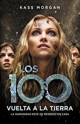 Vuelta a la Tierra (Los 100 Parte 3) - Kass Morgan - Alfaguara Juvenil
