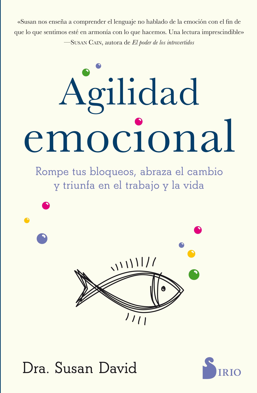 Agilidad Emocional - Susan David - Sirio