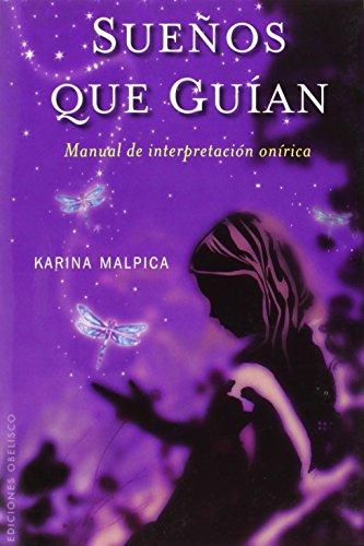 Sueños que Guian: Manual de Interpretacion Onirica - Karina Malpica - Obelisco