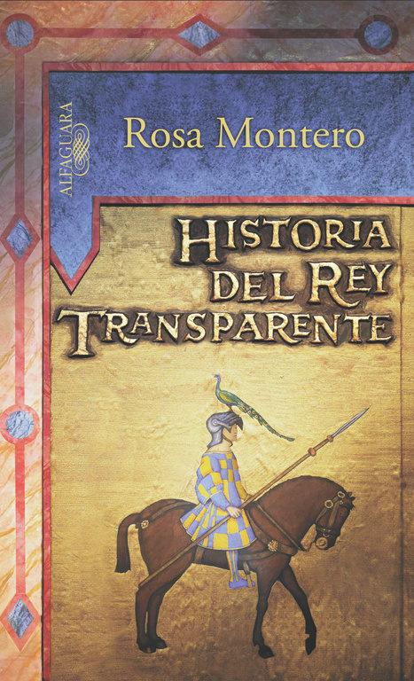 Historia del rey Transparente - Rosa Montero - Alfaguara
