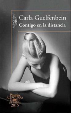 Contigo en la Distancia - Carla Guelfenbein - Alfaguara