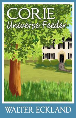 Corie Universe Feeder - Eckland, Walter - Createspace