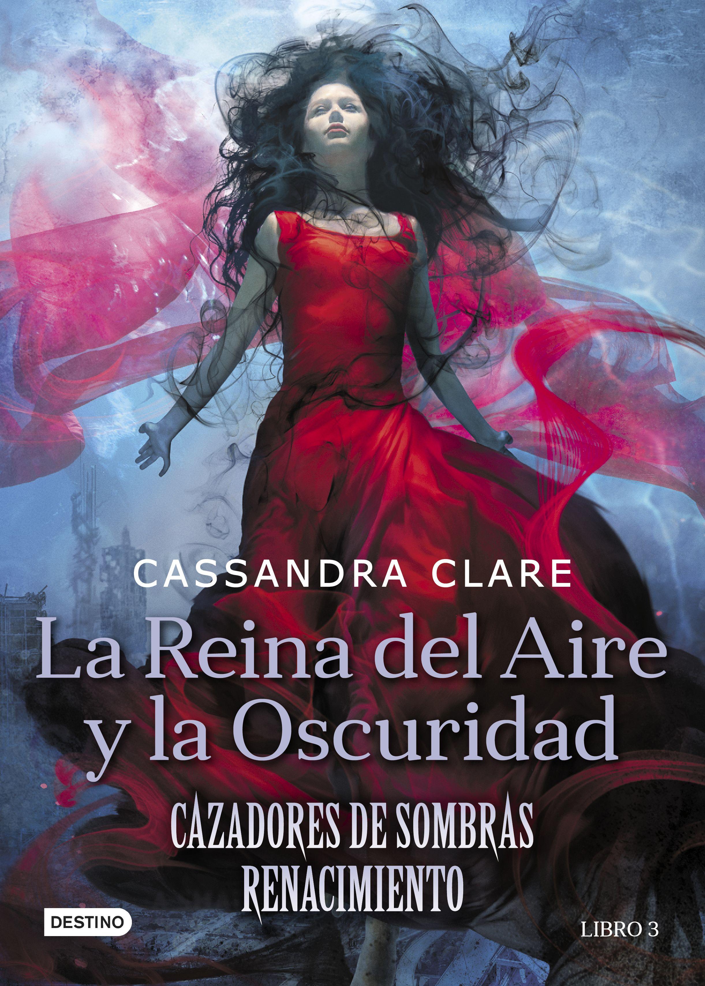 La Reina del Aire y la Oscuridad - Cassandra Clare - Destino