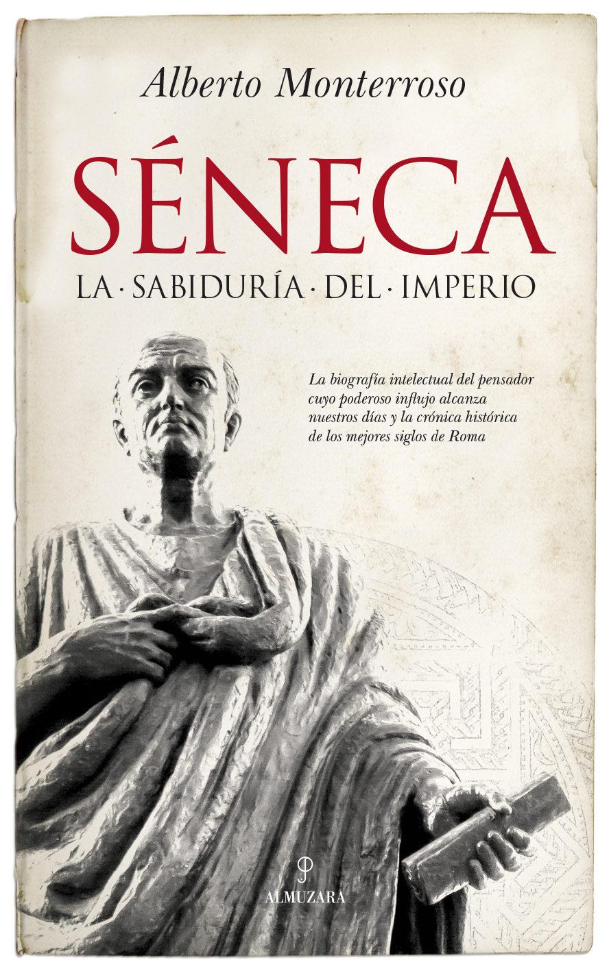 Seneca - Alberto Manuel Monterroso Peña - Almuzara