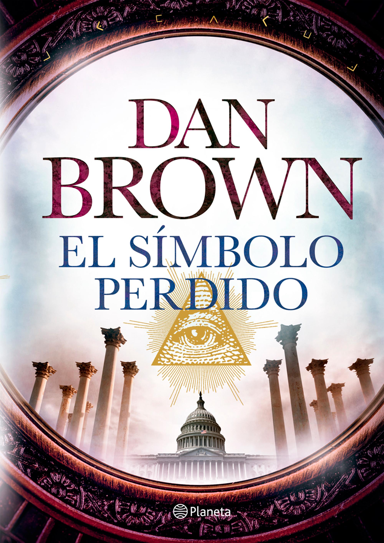 El Símbolo Perdido - Dan Brown - Planeta