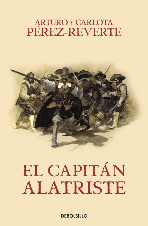 El Capitán Alatriste - Arturo Pérez-Reverte - Debolsillo