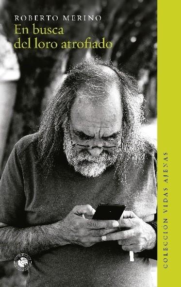 En Busca del Loro Atrofiado - Roberto Merino - Ediciones Udp