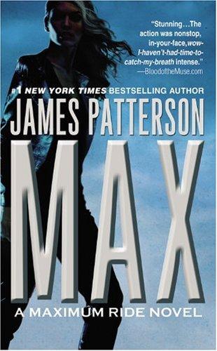 max,a maximum ride novel - james patterson - grand central pub