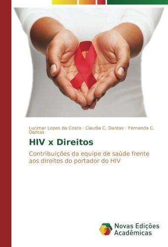 HIV x Direitos: Contribuições da equipe de saúde frente aos direitos do portador do HIV (Portuguese Edition)