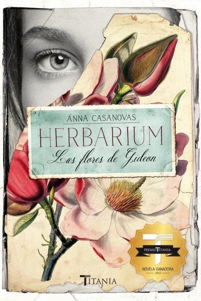 Herbarium. Las flores de Gideon - Anna Casanovas - Titania