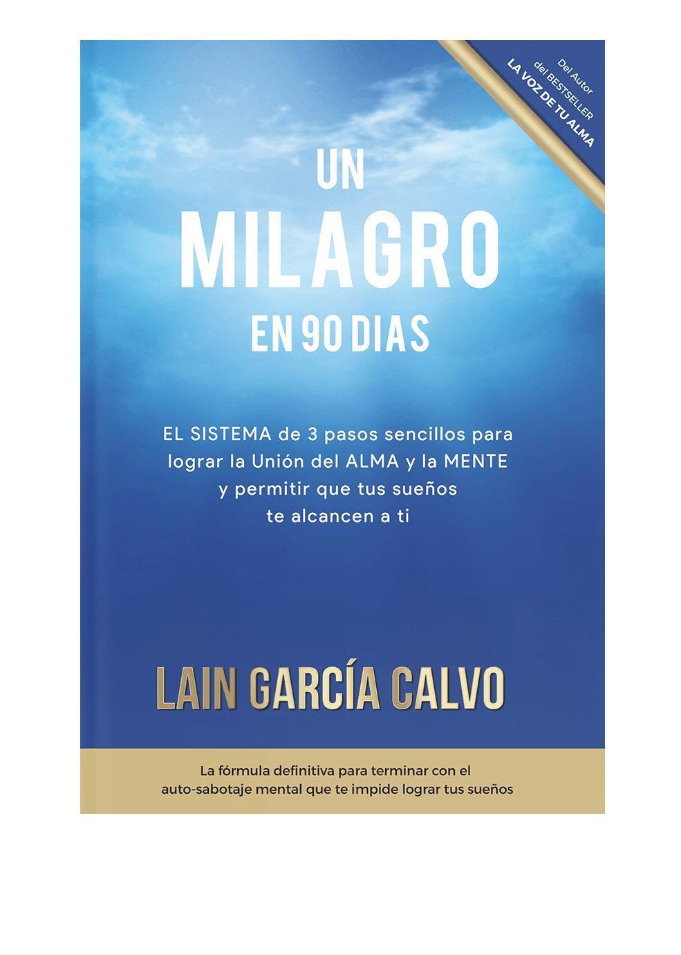 Un Milagro en 90 Días - Lain Garcia Calvo - Laín Garcia Calvo