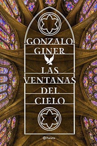 Las Ventanas del Cielo (Volumen Independiente) (Spanish Edition) - Gonzalo Giner - Planeta