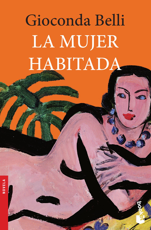 La Mujer Habitada - Gioconda Belli - Booket