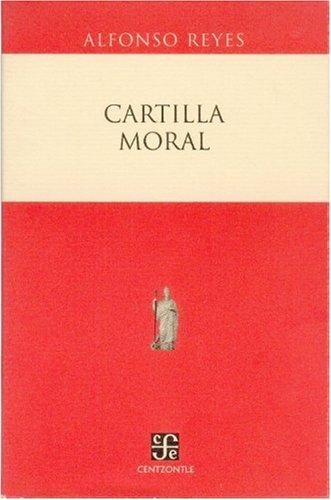 Cartilla Moral - Alfonso Reyes - Fondo De Cultura Economica