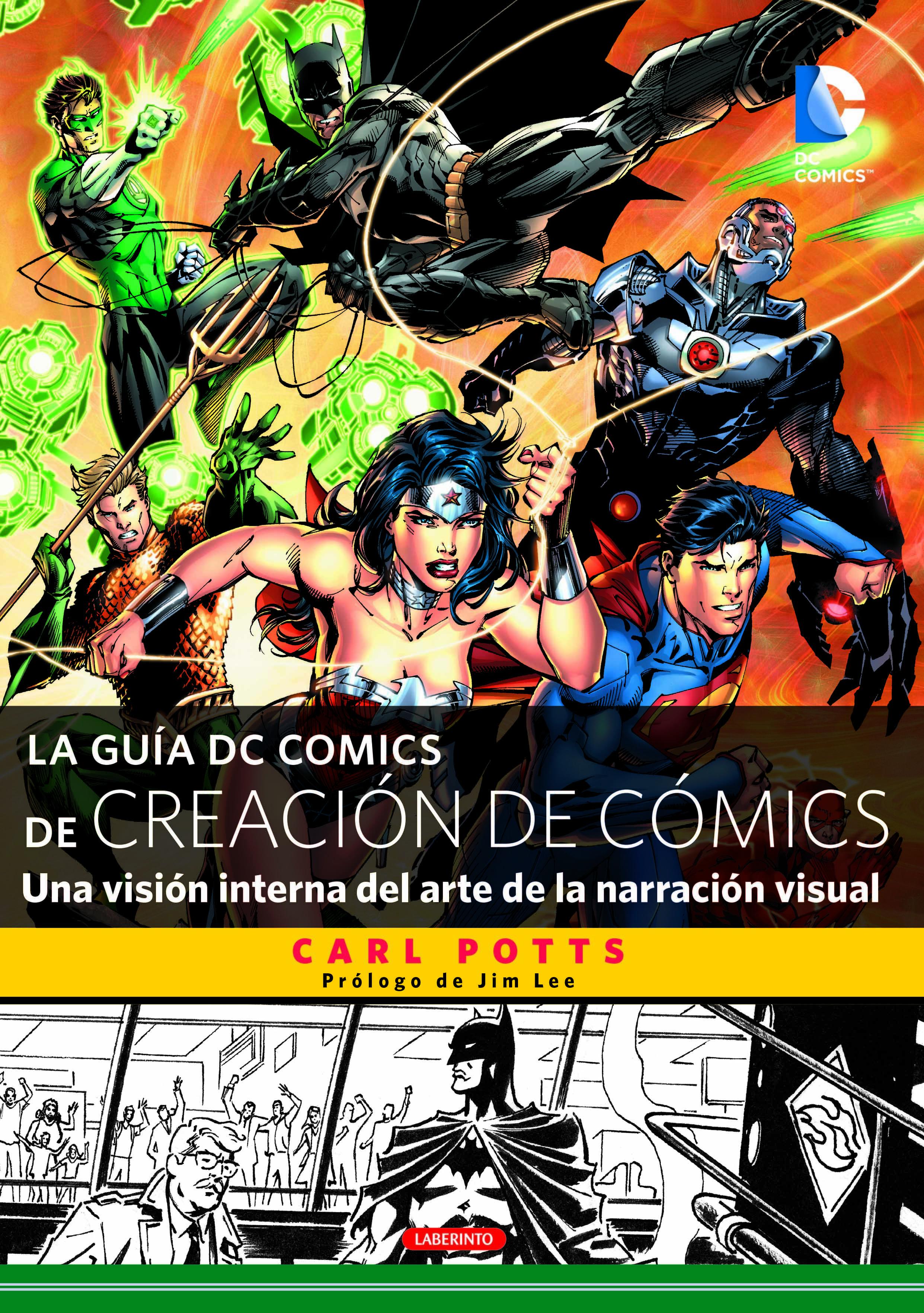 La Guía dc Comics de Creación de Cómics: Una Visión Interna del Arte de la Narración Visual - Carl Potts - Ediciones Del Laberinto S. L